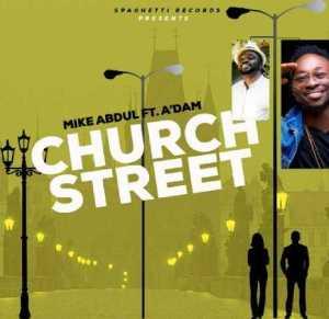 Mike Abdul - Church Street Ft. A